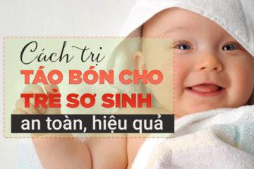 Trẻ sơ sinh bị táo bón: Nguyên nhân, dấu hiệu và cách chữa trị