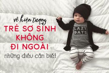 Trẻ Sơ Sinh Không Đi Ngoài Được Có Phải Táo Bón Không?